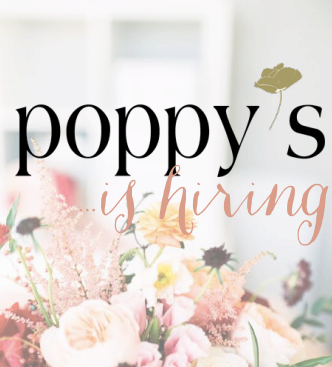 Poppy's Flowers is Hiring!